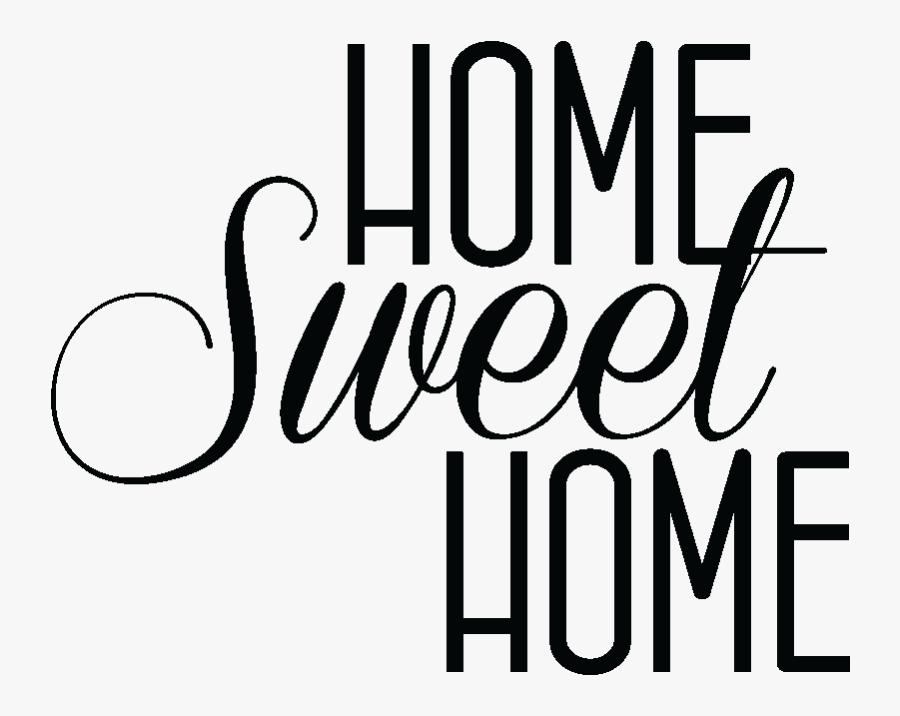 Stickers Muraux Citations - Home Sweet Home A Imprimer, Transparent Clipart