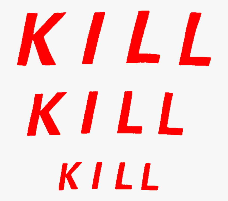 #kill #aesthetic #murder #red #text #quote #freetoedit, Transparent Clipart