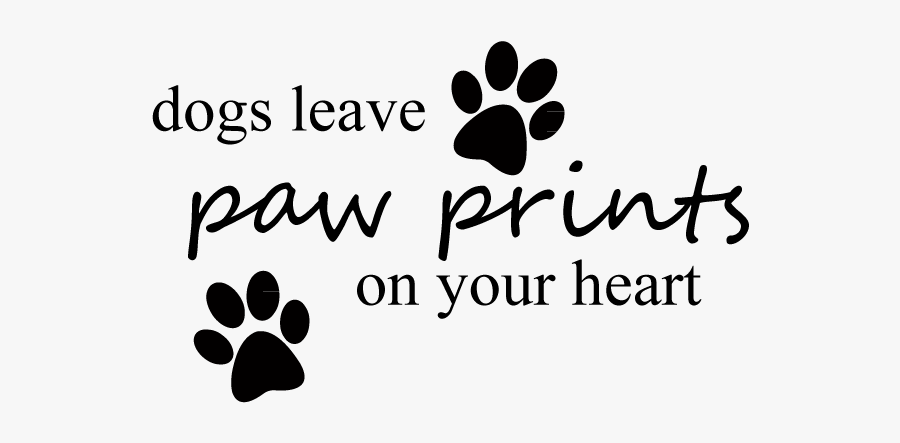 Dog Paw Print Png - They Leave Paw Prints On Our Hearts, Transparent Clipart