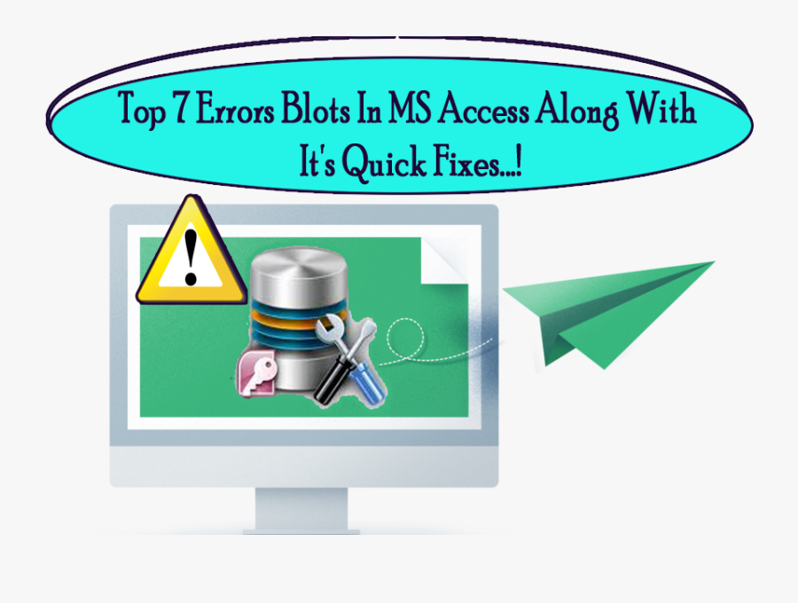 Top 7 Errors Blots In Ms Access Along With Its Quick, Transparent Clipart