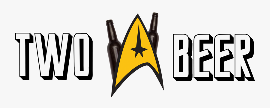 I Drink Two Beers And Watch Star Trek - Sign, Transparent Clipart