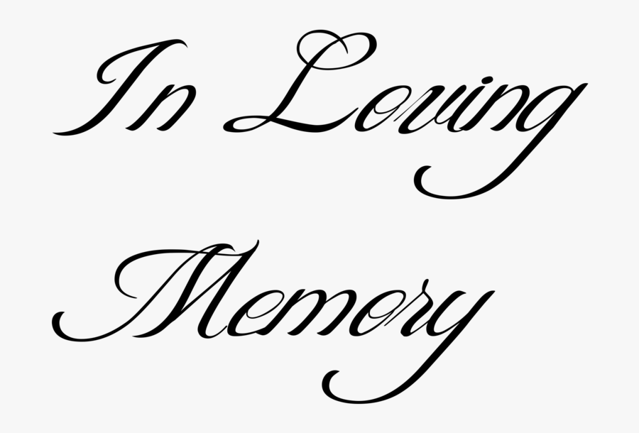 Living, Dying, Living Forever - Loving Memory Of Font Style, Transparent Clipart