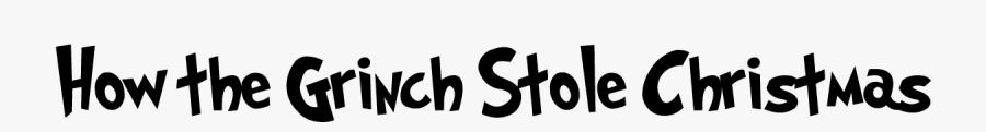 Clip Art Dr Seuss Fonts - Grinch Stole Christmas Letters, Transparent Clipart