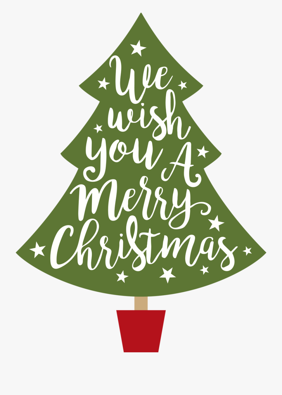 Wish You A Merry Christmas Tree Svg Cut File - We Wish You A Merry Christmas Tree, Transparent Clipart