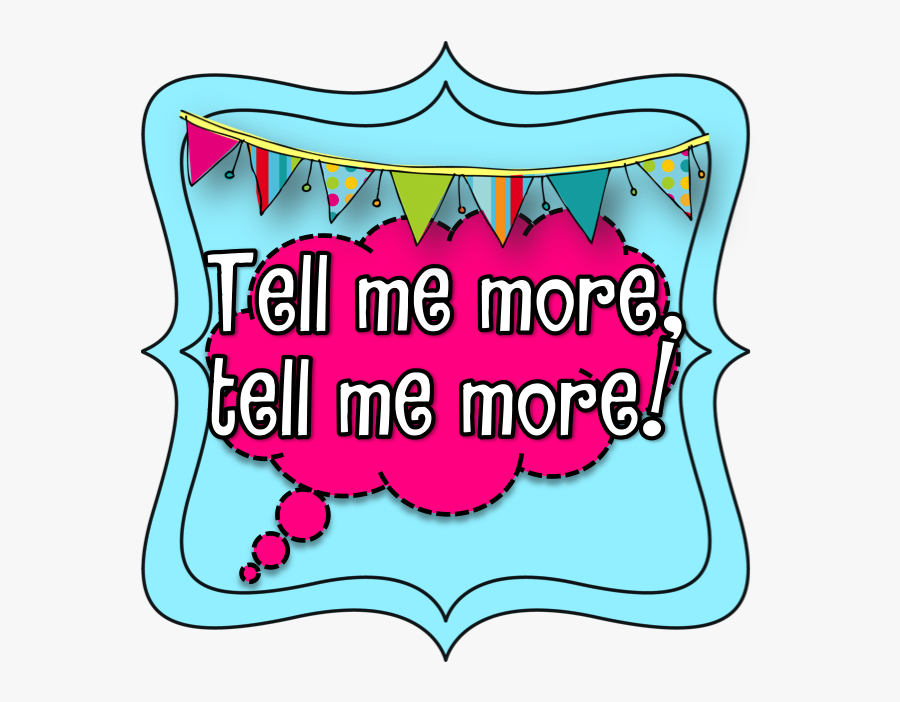 Tell Me More Clipart Tell Me More Clip Art Free Transparent Clipart Clipartkey