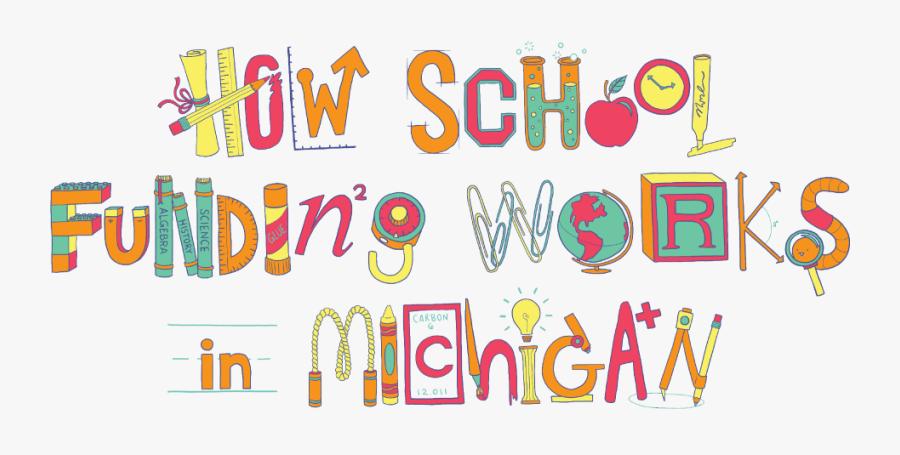 How School Funding Works In Michigan Mackinac Center - Michigan School Funding Posters, Transparent Clipart