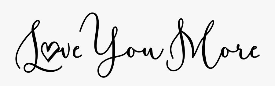 Clip Art Studio - Love You More Calligraphy, Transparent Clipart