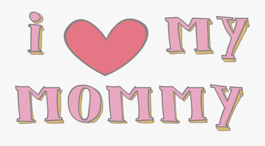 I Love You Mother Png Pic - Love You Mummy Png, Transparent Clipart