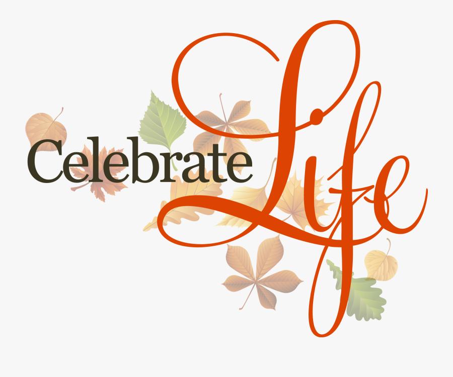 Funeral Clipart Celebration Life - Celebrate Life, Transparent Clipart